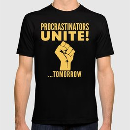Procrastinators Unite Tomorrow (Blue) T-shirt