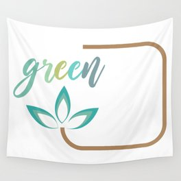 Go green- Respect for nature Wall Tapestry