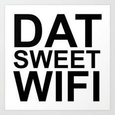 Dat Sweet Wifi Art Print