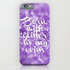 Glitter in my Veins III (Photo of Glitter) Slim Case iPhone 6s