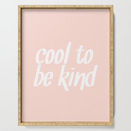 cool to be kind Serving Tray