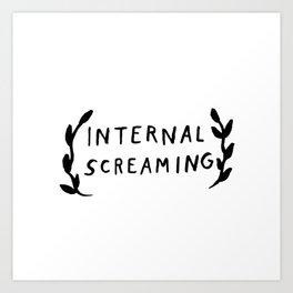 Internal screaming Art Print