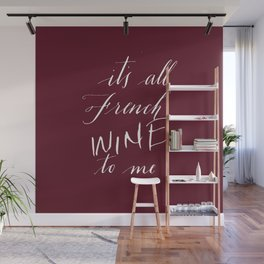 It's All French (Wine) to Me - Script Wall Mural