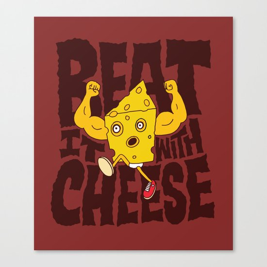 Beat it with Cheese Canvas Print