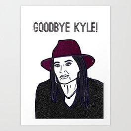 Goodbye Kyle Art Print