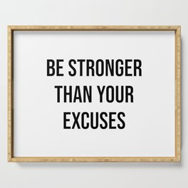 Be stronger than your excuses Serving Tray