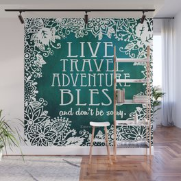 Live Travel Adventure Bless (and don't be sorry) Wall Mural