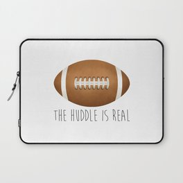 The Huddle Is Real Laptop Sleeve