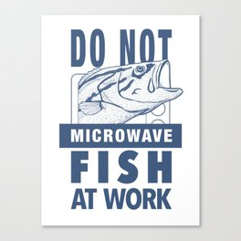 Do Not Microwave Fish At Work Dark Canvas Print