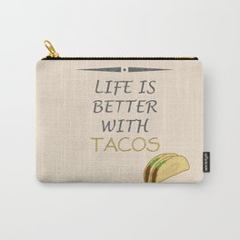 Life is better with tacos Carry-All Pouch