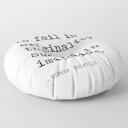 It is better  to fail in  originality  Floor Pillow