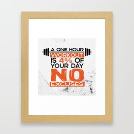 A one hour workout is 4 of your day no excuses Fitness Typography Quotes Framed Art Print