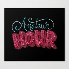 Amateur Hour Canvas Print