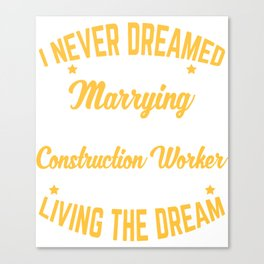Construction Worker Gift Marrying Perfect Construction Worker Anniversary Engagement Canvas Print