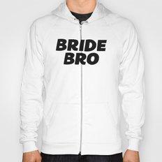 bride bro Hoody