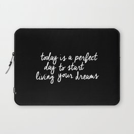 Today is a Perfect Day to Start Living Your Dreams modern minimalist typography home room wall decor Laptop Sleeve
