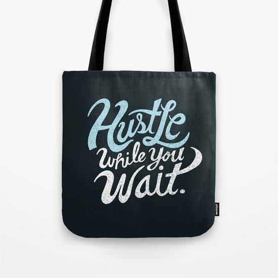 Hustle While You Wait Tote Bag