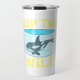 """A Perfect Gift For Wild Friends Saying """"Keep Them Wild"""" T-shirt Design Dolphin Sea Creatures Whales Travel Mug"""