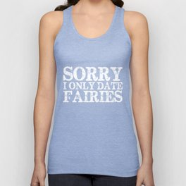 Sorry, I Only Date Fairies - Inverted Unisex Tank Top
