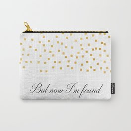 But Now Im Found - Amazing Grace Carry-All Pouch