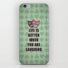 Life is better when you are laughing quote iPhone & iPod Skin