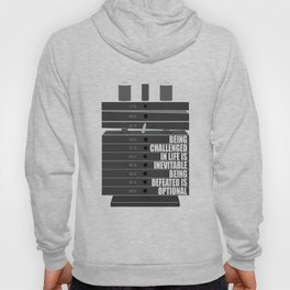 Lab No. 4 -Being Challenged In Life Is Inevitable Gym Motivational Quotes Poster Hoody