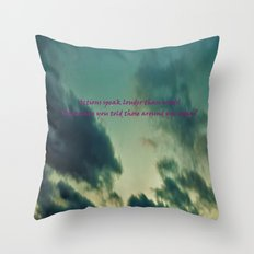 Actions vs Words Throw Pillow