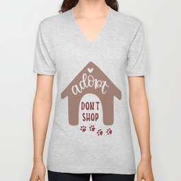 Adopt dont shop shirt Unisex V-Neck