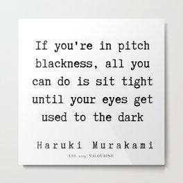46   |  Haruki Murakami Quotes | 190811 Metal Print