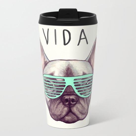 French bulldog - Livin' la vida Frenchie Metal Travel Mug
