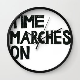 TIME MARCHES ON Wall Clock