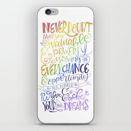Never Doubt That you are Valuable...Rainbow Hillary Clinton Quote iPhone Skin