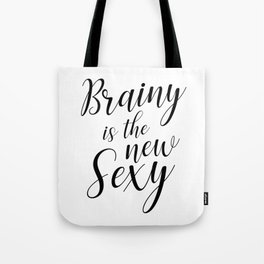 Brainy is the new sexy Tote Bag