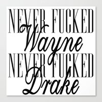 minaj Canvas Prints featuring Never F'd Wayne by Sincere