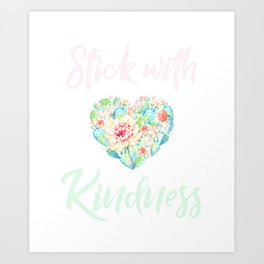 Stick With Kindness Cute Cactus Lover Succulent Lover Gift design Art Print