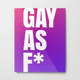 Gay As F* Metal Print