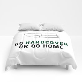 Go Hardcover or Go Home Comforters