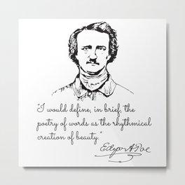 Edgar Allan Poe, The Poetic Principle Metal Print