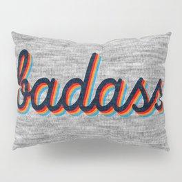 Badass - grey version Pillow Sham