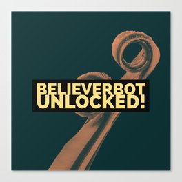 BelieverBot Unlocked Canvas Print