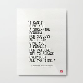 I can't  give you a sure-fire  formula for success, but Metal Print