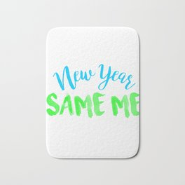 New Year Same Me Bath Mat