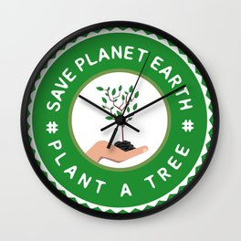 Save Planet Earth - Plant a Tree Wall Clock