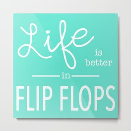 Life is Better... in Turquoise Metal Print