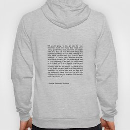 If You're Going To Try, Go All The Way Motivational Life Quote By Charles Bukowski, Factotum Hoody