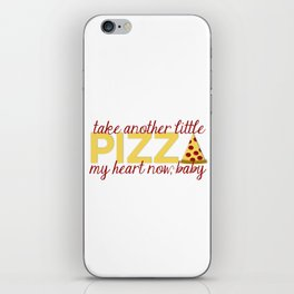 Take Another Little Pizza My Heart iPhone Skin