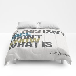 If this isn't nice, I don't know what is – Kurt Vonnegut quote Comforters