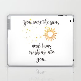 """You were the sun"" Baz Quote Print Laptop & iPad Skin"