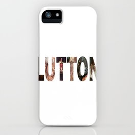 Gluttony iPhone Case