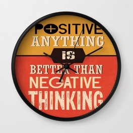 Positive Anything Is Better Than Negative Thinking Inspirational Quote Design Wall Clock
